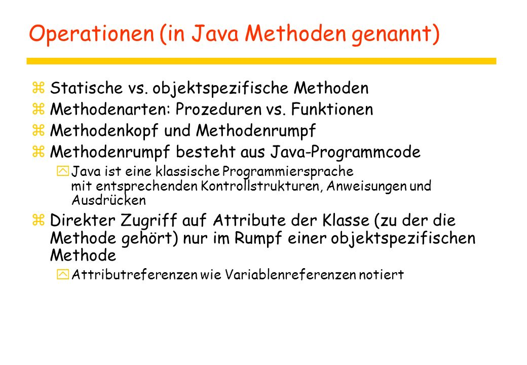 Operationen (in Java Methoden genannt)