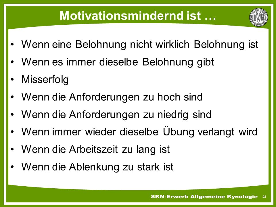Motivationsmindernd ist …