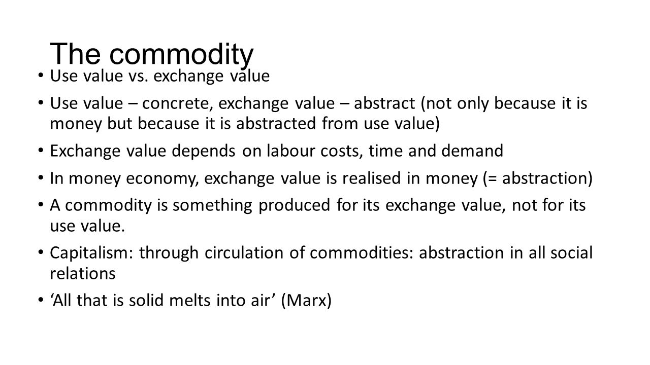 The commodity Use value vs. exchange value
