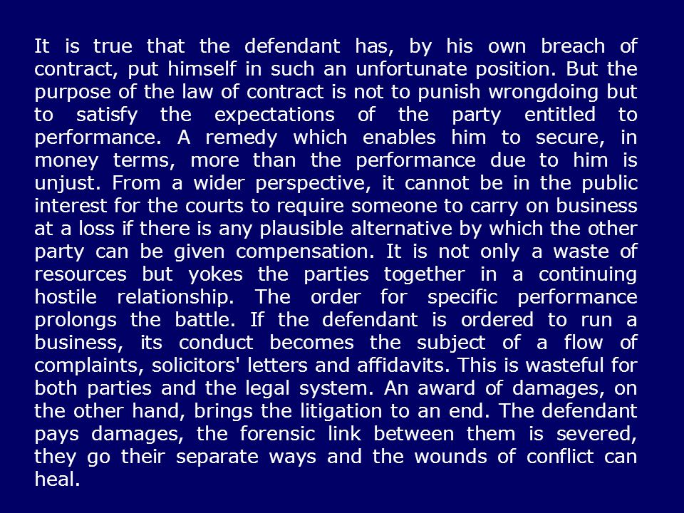 It is true that the defendant has, by his own breach of contract, put himself in such an unfortunate position.