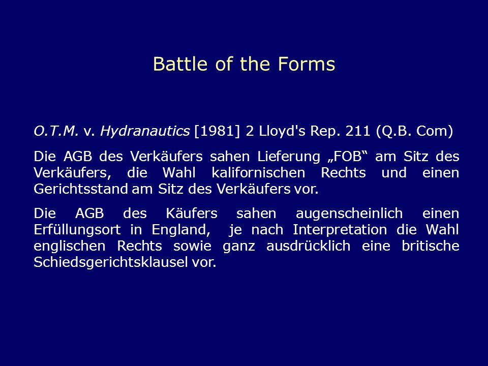 Battle of the Forms O.T.M. v. Hydranautics [1981] 2 Lloyd s Rep. 211 (Q.B. Com)