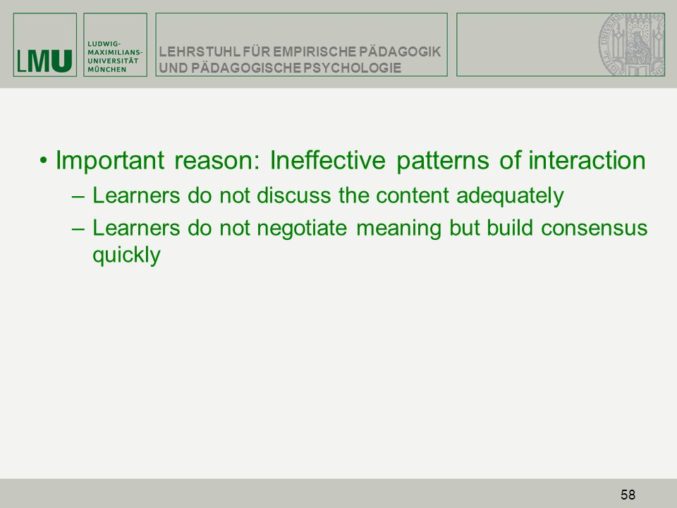Important reason: Ineffective patterns of interaction